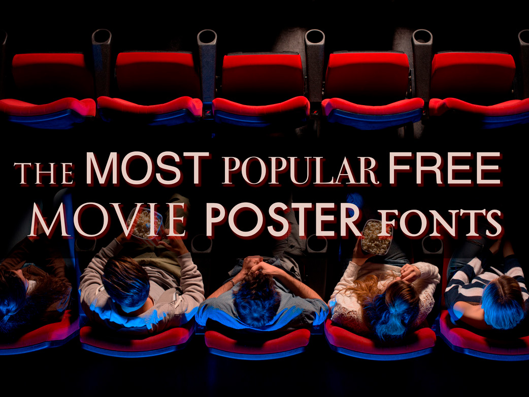 The Most Popular FREE Movie Poster Fonts